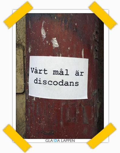 På Andra Långgatan i Göteborg kunde man hitta den här lappen.